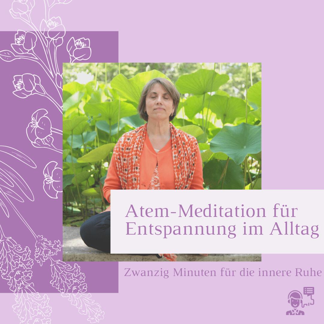 Atem-Meditation für Entspannung im Alltag