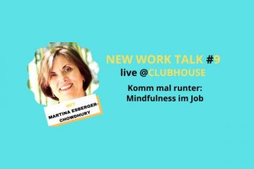 NEW WORK TALK #9: Komm mal runter! Mindfulness im Job